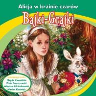 Bajki-Grajki : Alicja w krainie czarów