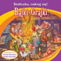 Bajki-Grajki : Stoliczku nakryj się